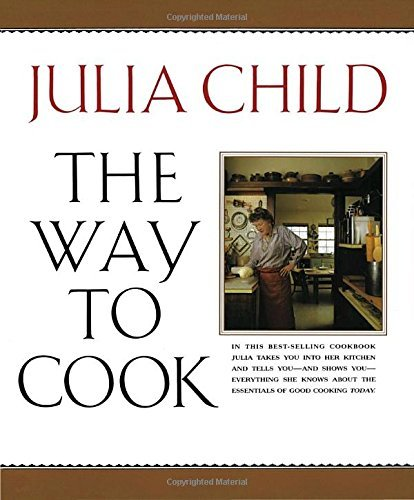 Julia Child The Way To Cook