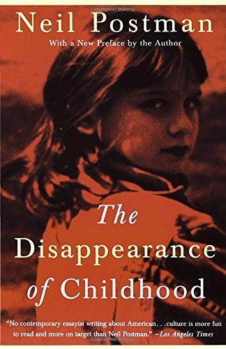 Neil Postman The Disappearance Of Childhood