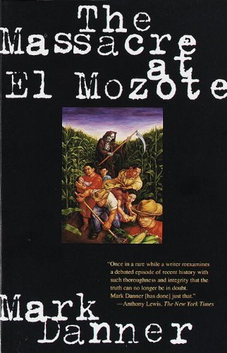 Mark Danner The Massacre At El Mozote