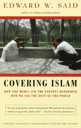 Edward W. Said Covering Islam How The Media And The Experts Determine How We Se