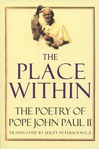 Karol Woytila The Place Within The Poetry Of Pope John Paul Ii