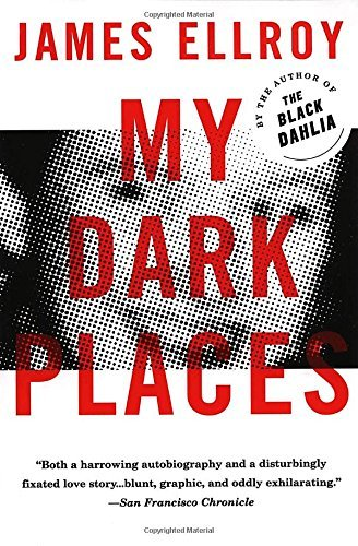 James Ellroy My Dark Places