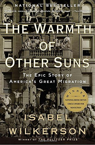 Isabel Wilkerson The Warmth Of Other Suns The Epic Story Of America's Great Migration
