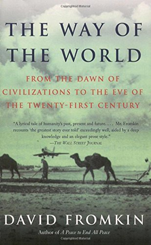 David Fromkin The Way Of The World From The Dawn Of Civilizations To The Eve Of The
