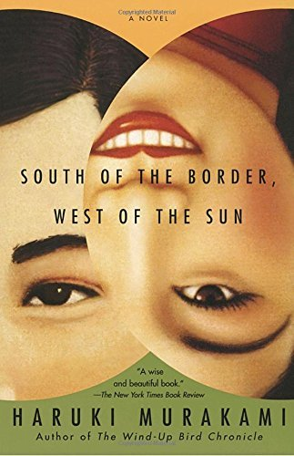 Haruki Murakami South Of The Border West Of The Sun