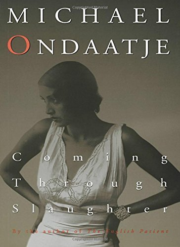 Michael Ondaatje Coming Through Slaughter