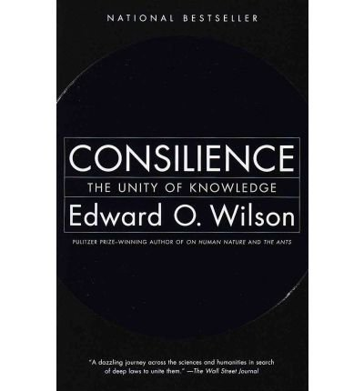 Edward O. Wilson Consilience The Unity Of Knowledge