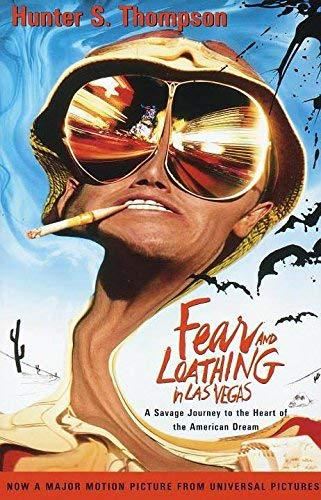 Hunter S. Thompson Fear And Loathing In Las Vegas A Savage Journey To The Heart Of The American Dre