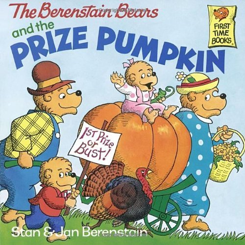 Stan Berenstain The Berenstain Bears And The Prize Pumpkin