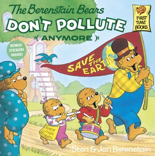 Stan Berenstain The Berenstain Bears Don't Pollute (anymore)