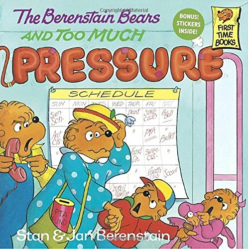 Stan Berenstain The Berenstain Bears And Too Much Pressure