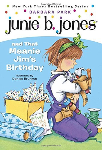Barbara Park Junie B. Jones #6 Junie B. Jones And That Meanie Jim's Birthday