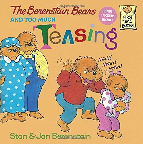 Stan Berenstain The Berenstain Bears And Too Much Teasing