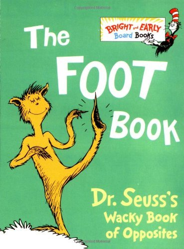 Dr Seuss The Foot Book Dr. Seuss's Wacky Book Of Opposites
