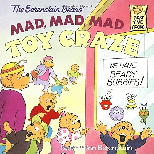 Stan Berenstain The Berenstain Bears' Mad Mad Mad Toy Craze