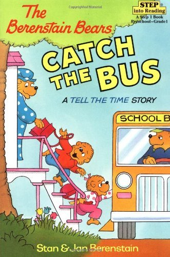 Stan Berenstain The Berenstain Bears Catch The Bus