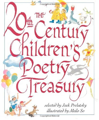 Jack Prelutsky The 20th Century Children's Poetry Treasury