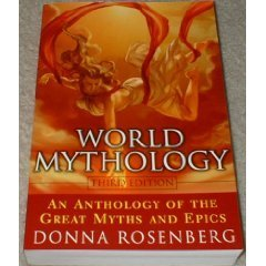 Donna Rosenberg World Mythology An Anthology Of The Great Myths An