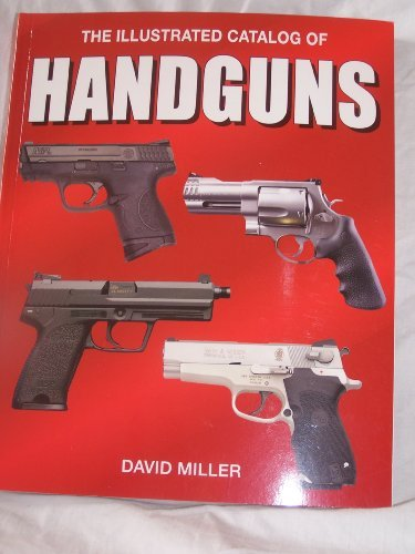 David Miller Illustrated Catalog Of Handguns