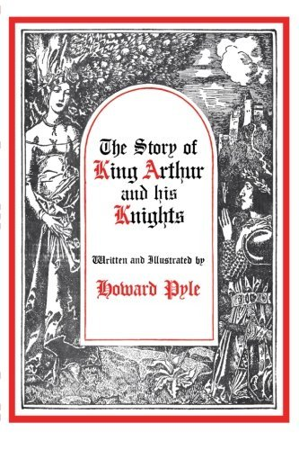 Howard Pyle The Story Of King Arthur And His Knights