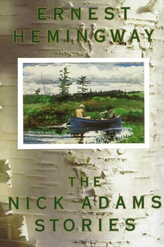 Ernest Hemingway The Nick Adams Stories