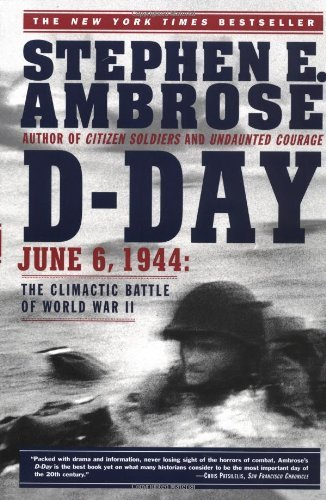 Stephen E. Ambrose D Day June 6 1944 The Climactic Battle Of World War I