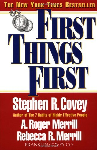 Stephen R. Covey First Things First