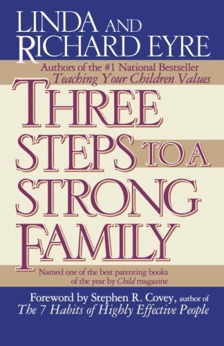 Linda Eyre Three Steps To A Strong Family Revised