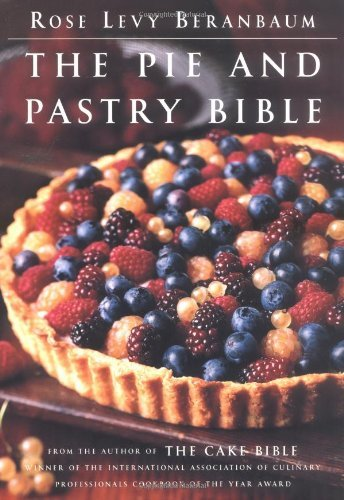 Rose Levy Beranbaum The Pie And Pastry Bible