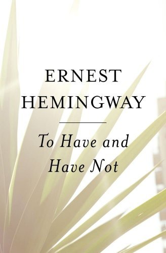 Ernest Hemingway To Have And Have Not