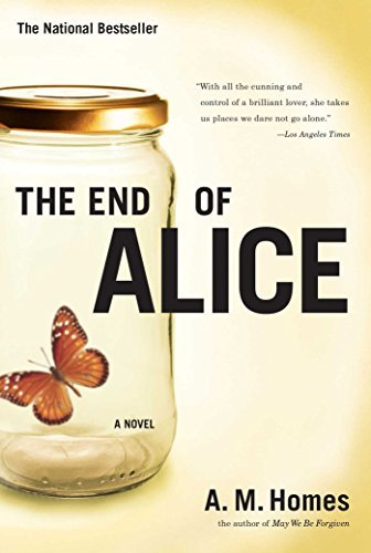 A. M. Homes The End Of Alice