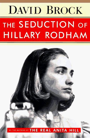 David Brock Seduction Of Hillary Rodham