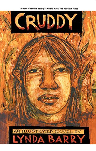Lynda Barry Cruddy An Illustrated Novel