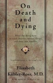 Elisabeth Kubler Ross On Death And Dying What The Dying Have To Teach Doctors Nursers Cl