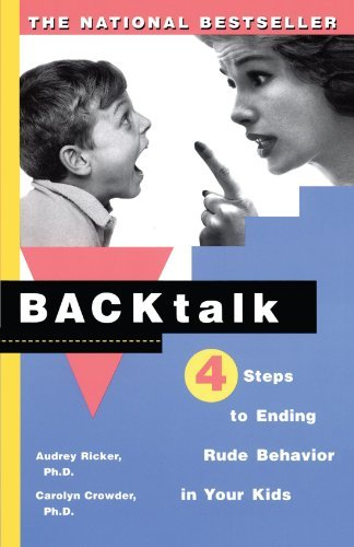 Carolyn Crowder Backtalk 3 Steps To Stop It Before The Tears And Tantrums