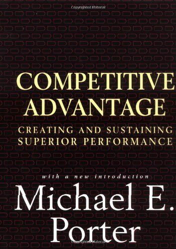 Michael E. Porter Competitive Advantage Creating And Sustaining Superior Performance