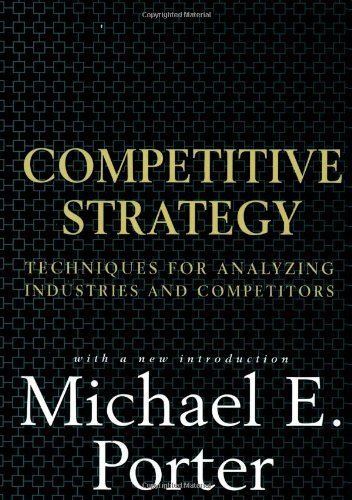 Michael E. Porter Competitive Strategy Techniques For Analyzing Industries And Competito