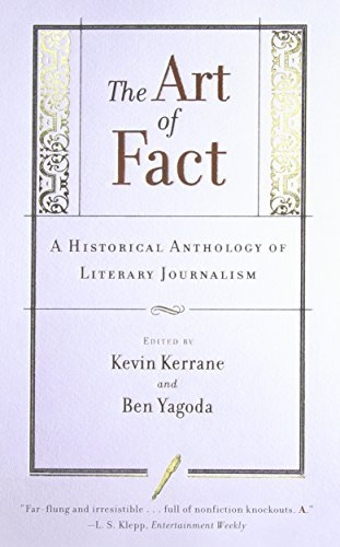 Kevin Kerrane The Art Of Fact A Historical Anthology Of Literary Journalism