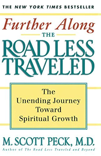 M. Scott Peck Further Along The Road Less Traveled The Unending Journey Towards Spiritual Growth 0002 Edition;