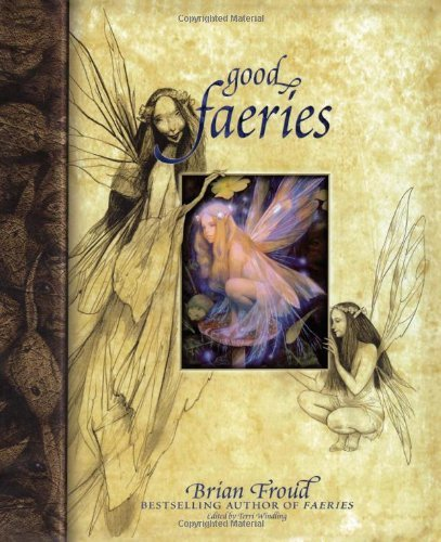 Brian Froud Good Faeries Bad Faeries