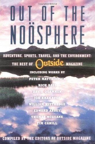 Editors Of Outside Magazine Out Of The Noosphere Adventure Sports Travel And The Environment T