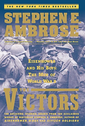 Stephen E. Ambrose The Victors Eisenhower And His Boys The Men Of World War Ii