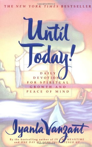 Iyanla Vanzant Until Today! Daily Devotions For Spiritual Growth And Peace Of