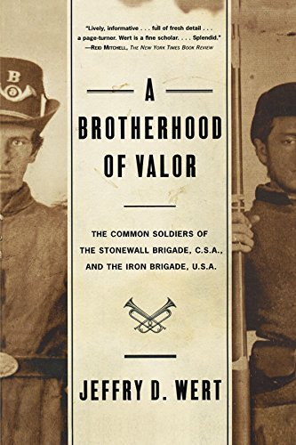 Jeffry D. Wert A Brotherhood Of Valor The Common Soldiers Of The Stonewall Brigade C S