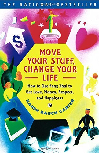 Karen Rauch Carter Move Your Stuff Change Your Life How To Use Feng Shui To Get Love Money Respect