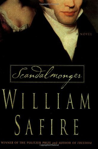 William Safire Scandalmonger A Novel