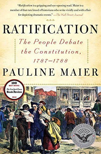 Pauline Maier Ratification The People Debate The Constitution 1787 1788