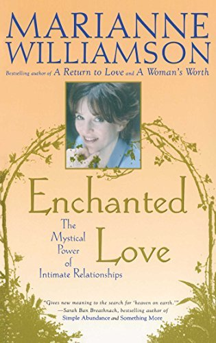 Marianne Williamson Enchanted Love The Mystical Power Of Intimate Relationships