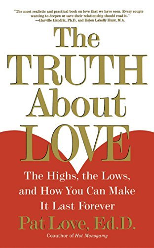 Dr Patricia Love The Truth About Love The Highs The Lows And How You Can Make It Last