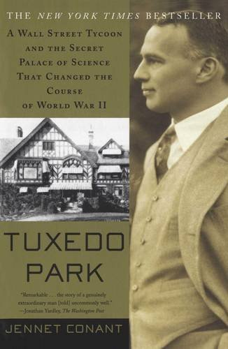 Jennet Conant Tuxedo Park A Wall Street Tycoon And The Secret Palace Of Sci